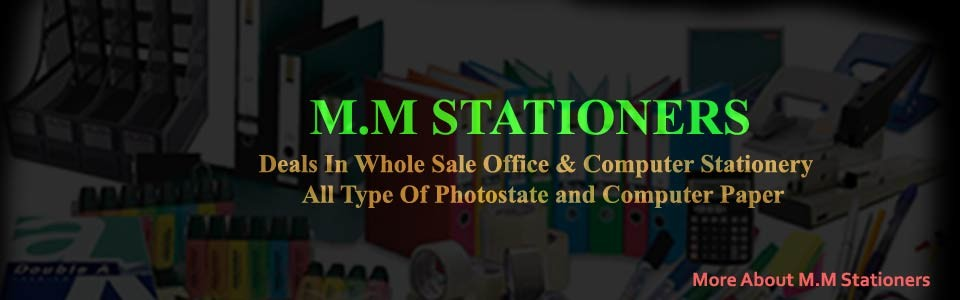 m.m stationers    		  M.M STATIONERS 	Deals In Whole Sale Office & Computer Stationery 		  All Type Of Photostate and Computer Paper